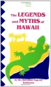 The Legends and Myths of Hawaii: The Fables and Folk-Lore of a Strange People