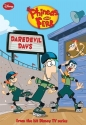 Phineas and Ferb #6: Daredevil Days (Phineas and Ferb Chapter Book)