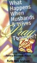 What Happens When Husbands and Wives Pray Together