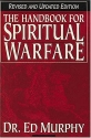 Handbook For Spiritual Warfare Revised And Updated Edition