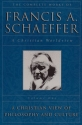 A Christian View of Philosophy and Culture (The Complete Works of Francis A. Schaeffer, Vol. 1)