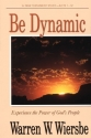 Be Dynamic (Acts 1-12): Experience the Power of God's People (The BE Series Commentary)