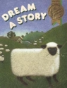 Houghton Mifflin Reading the Literature Experience: Dreams a Story Level B