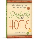 Joyfully at Home: A Book for Young Ladi...
