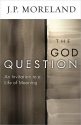The God Question: An Invitation to a Life of Meaning (ConversantLife.com®)