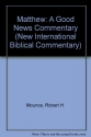 Matthew: A Good News Commentary (New International Biblical Commentary)