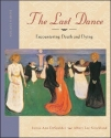 The Last Dance: Encountering Death and ...