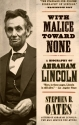 With Malice Toward None: A Life of Abra...