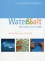Water & Salt:: The Essence Of Life: The Healing Power of Nature