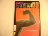 Steroids: Dangerous Game (Coping With Modern Issues)