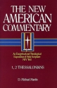The New American Commentary Volume 33 - 1, 2 Thessalonians