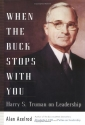 When the Buck Stops With You: Harry S. Truman on Leadership