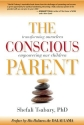 The Conscious Parent: Transforming Ours...