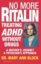 No More Ritalin: Treating Adhd Without ...
