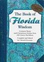 Book of Florida Wisdom, The: Common Sense and Uncommon Genius From 101 Great Floridians