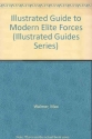 Illustrated Guide to Modern Elite Forces (Illustrated Guides Series)