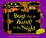 Bugs That Go Bump in the Night