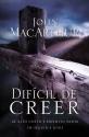 Difícil de Creer: El alto costo e infinito valor de seguir a Jesús (Spanish Edition)