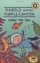 Harold and the Purple Crayon: Under the...