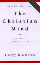 The Christian Mind: How Should a Christian Think?