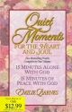 Quiet Moments for the Heart and Soul (15 Minutes Alone With God / 15 Minutes Of Peace With God)