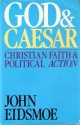 God and Caesar: Christian Faith and Political Action