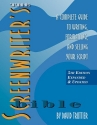 The Screenwriter's Bible: A Complete Guide to Writing, Formatting, and Selling Your Script