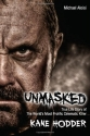 Unmasked: The True Life Story of the Wo...