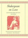 Shakespeare on Love: Quotations from the Plays & Poems