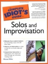 The Complete Idiot's Guide to Solos and Improvisation