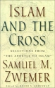 Islam and the Cross: Selections from