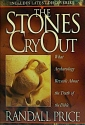 The Stones Cry Out: What Archaeology Reveals About the Truth of the Bible