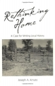 Rethinking Home: A Case for Writing Local History