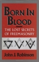 Born in Blood: The Lost Secrets of Free...