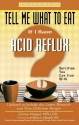 Tell Me What to Eat If I Have Acid Reflux: Nutrition You Can Live With