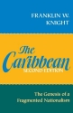The Caribbean: The Genesis of a Fragmented Nationalism (Latin American Histories Series)