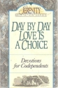 Day by Day Love is a Choice: Devotions for Codependents (Serenity Meditation)