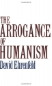 The Arrogance of Humanism (Galaxy Book)