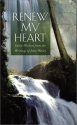 Renew My Heart: Daily Wisdom from the Writings of John Wesley