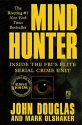 Mind Hunter : Inside the FBI's Elite Serial Crime Unit