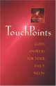 Touchpoints : God's Answers for Your Daily Needs