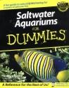 Saltwater Aquariums For Dummies (For Dummies (Lifestyles Paperback))