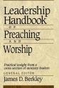 Leadership Handbook of Preaching and Worship