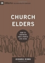 Church Elders: How to Shepherd God's People Like Jesus (9Marks: Building Healthy Churches)