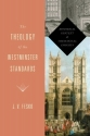 The Theology of the Westminster Standards: Historical Context and Theological Insights (A Refo500 Book)
