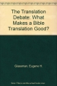 The Translation Debate: What Makes a Bible Translation Good?