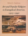 Art and Popular Religion in Evangelical America, 1915-1940