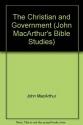The Christian and government (John MacArthur's Bible studies)
