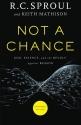Not a Chance: God, Science, and the Revolt against Reason