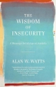 The Wisdom of Insecurity: A Message for an Age of Anxiety (Vintage)